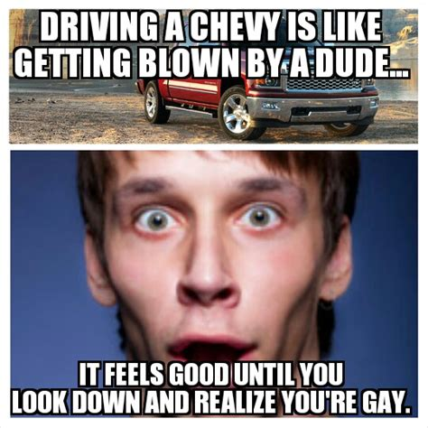 Best Gay Memes - chevy hating memes image memes at relatably com