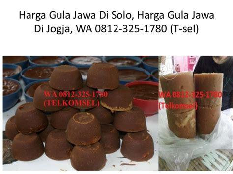 Harga Gula Jawa wa 0812 325 1780 t sel harga gula jawa di semarang
