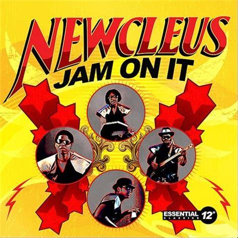 on it classic newcleus quot jam on it quot