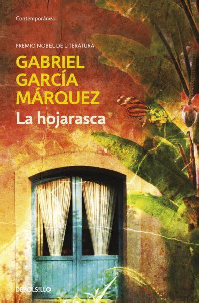 la hojarasca la hojarasca 8439711395 primera novela de gabriel garc 237 a m 225 rquez publicada en 1955 garc 237 a m 225 rquez se 241 ala que 171 de todo