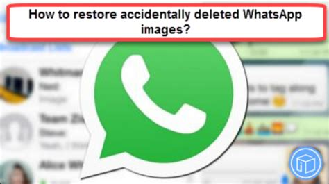 how to restore accidentally deleted whatsapp images