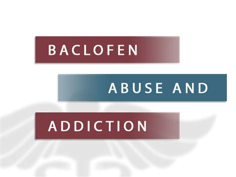 Baclofen Detox by Baclofen Abuse And Addiction Substance Abuse And Addiction