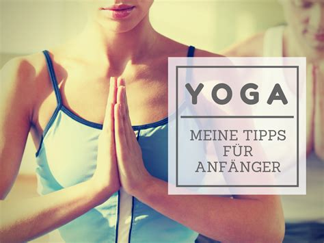 yoga tutorial anfänger yoga tipps f 252 r anf 228 nger happyich