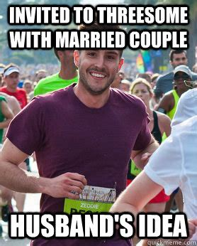 Threesome Memes - invited to threesome with married couple husband s idea