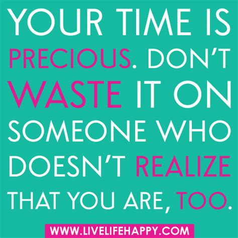 8 Things That Waste Your Precious Time by Your Time Is Precious Don T Waste It On Someone Who Doesn