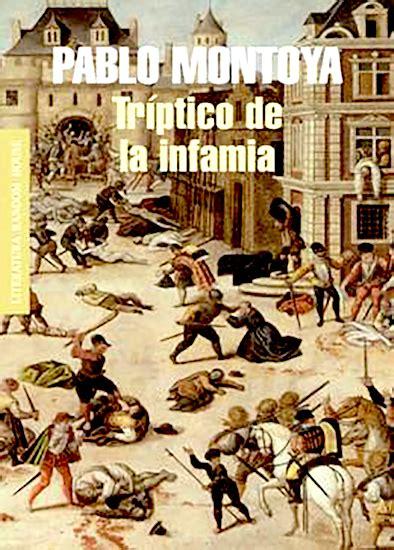 libro trptico de la infamia tr 237 ptico de pablo montoya