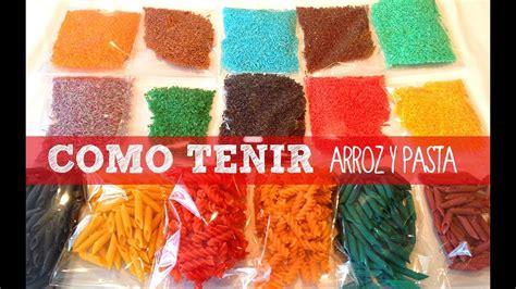 como se cocina la pasta c 243 mo hacer arroz y pasta de colores para manualidades