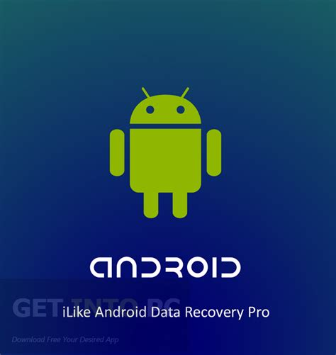 recovery android ilike android data recovery pro free proforall