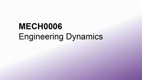 mech engineering dynamics ucl mechanical engineering ucl mechanical engineering