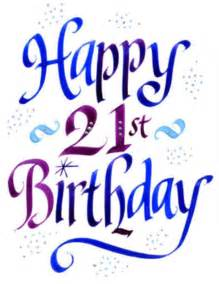 25 best ideas about 21st birthday wishes on 21 birthday wishes happy 21st birthday