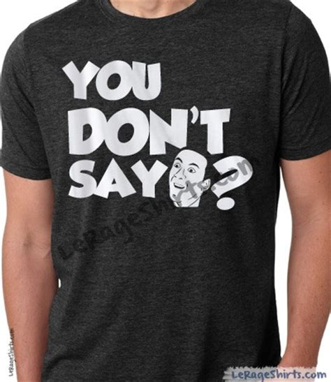 Shirt Meme - you don t say nicolas cage meme t shirt le rage shirts