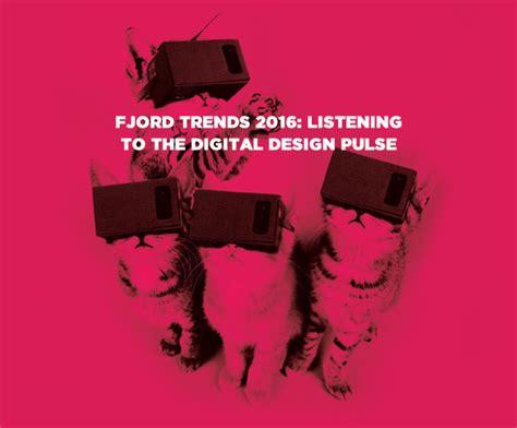 fjord milano fjord trends 2016 listening to the digital design pulse