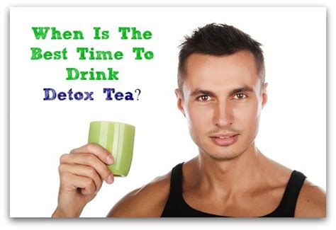 Best Way To Detox After by When To Drink Detox Tea Eco Savy