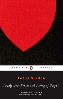Twenty Love Poems And A Song Of Despair Dual Language | twenty love poems and a song of despair by pablo neruda w