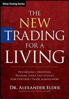 trading psychology the bible for traders books the new trading for a living review new trader u
