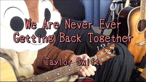 taylor swift chords back together we are never ever getting back together taylor swift