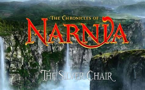 The Chronicles Of Narnia Silver Chair by The Chronicles Of Narnia The Silver Chair Is A Reboot