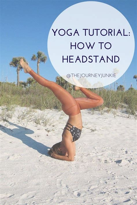 yoga headstand tutorial 90 best images about daily yoga on pinterest yoga poses