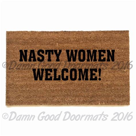 funny doormats nasty women welcome funny doormat from damn good damn good doormats