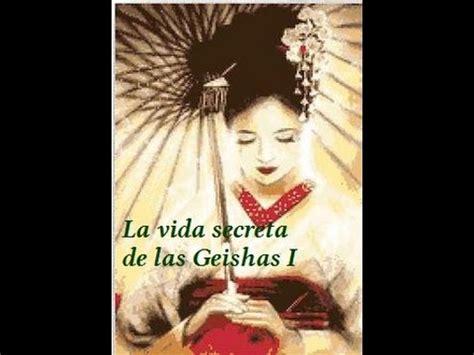 la vida secreta de i la vida secreta de las geishas documental youtube