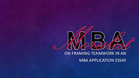 Is Mba All About Team Work by Mba Moralist On Faming Teamwork In Application Essays