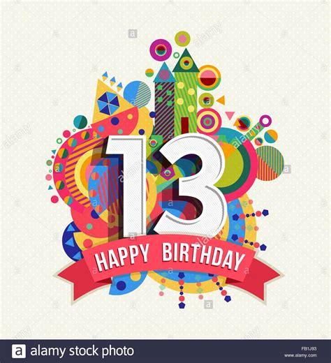 Birthday Card For 13 Year Happy Birthday Thirteen 13 Year Fun Celebration Greeting