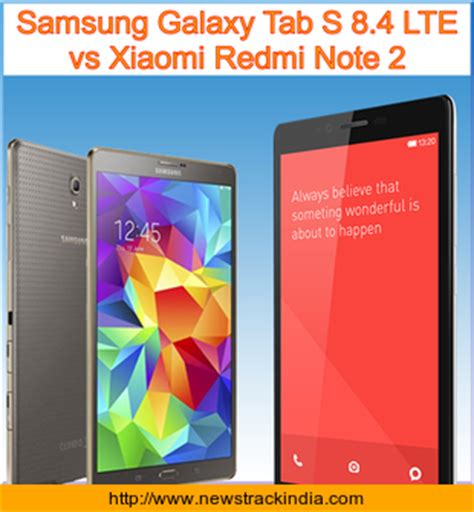Samsung Galaxy Note 4 S Lte Price Specifications Features Comparison Samsung Galaxy Tab S 8 4 Lte Vs Xiaomi Redmi Note 2 Comparison Of Features And Specification