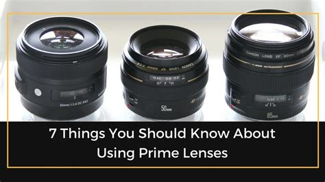 7 Things You Should About by 7 Things You Should About Using Prime Lenses The