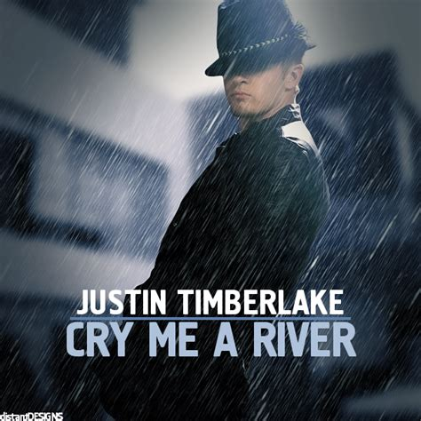 cry me a river cry me a river quotes quotesgram