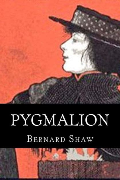 libro the play of george pygmalion a play by george bernard shaw paperback barnes noble 174