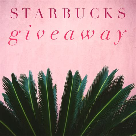 Starbucks Giveaway - starbucks giveaway 100 gift card fashion food music fashion girls