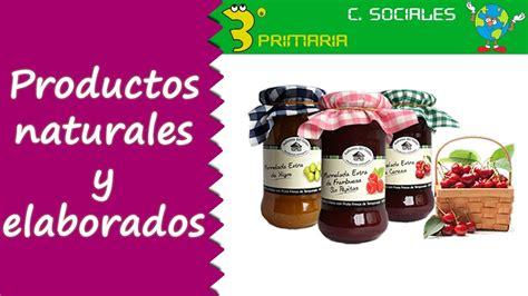 ciencias sociales  primaria tema  productos naturales  productos elaborados youtube