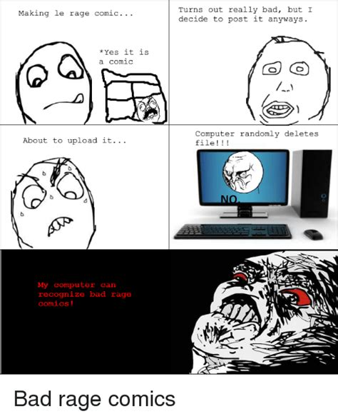 Make A Comic Meme - making le rage comic yes it is a comic about to upload it
