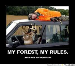 hunting meme my forest my rules deer hunting meme