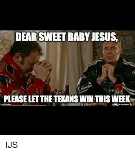 Sweet Baby Jesus Meme - 25 best memes about dear sweet baby jesus dear sweet