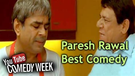 comedy film of paresh rawal paresh rawal best comedy scenes paresh rawal refuses to