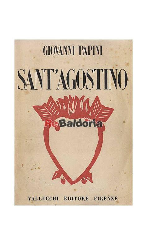 libreria s agostino sant agostino papini vallecchi libreria re