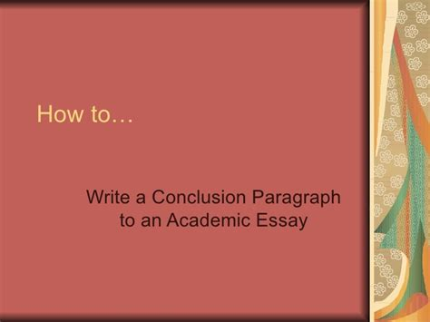 How Do I Write A Conclusion For An Essay by How To Write A Conclusion