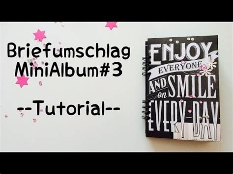 scrapbooking tutorial deutsch scrapbook biefumschlag minialbum 3 tutorial deutsch