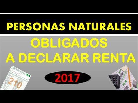 obligados a declarar daot 2016 personas naturales obligados a declarar renta a 241 o 2017 en