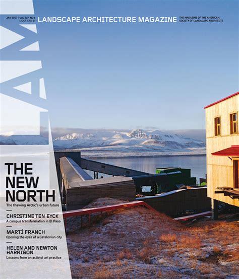 Landscape Architecture Usa Landscape Architecture Magazine Usa January 2017 187 Free