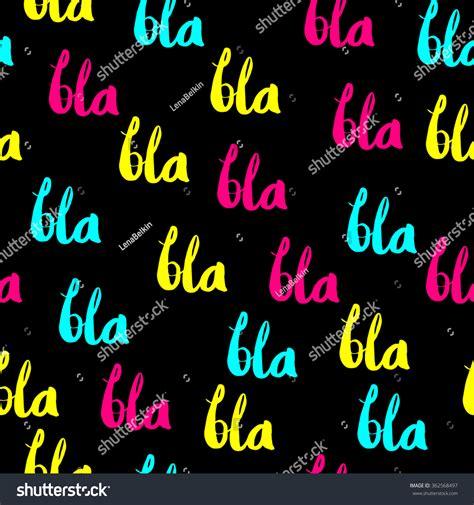 pattern meaning in slang bla bla bla seamless pattern slang stock vector 362568497
