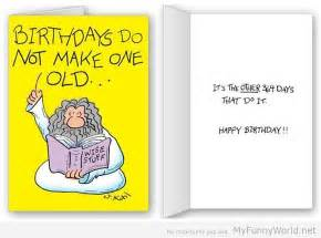 funny birthday cards birthdays do not make one old my