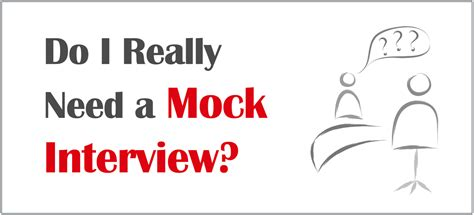 Are Mock Interviews Needed For Mba by Do I Really Need A Mock Admissions