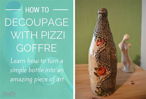 How To Decoupage - how to decoupage on glass bottle with pizzi goffre
