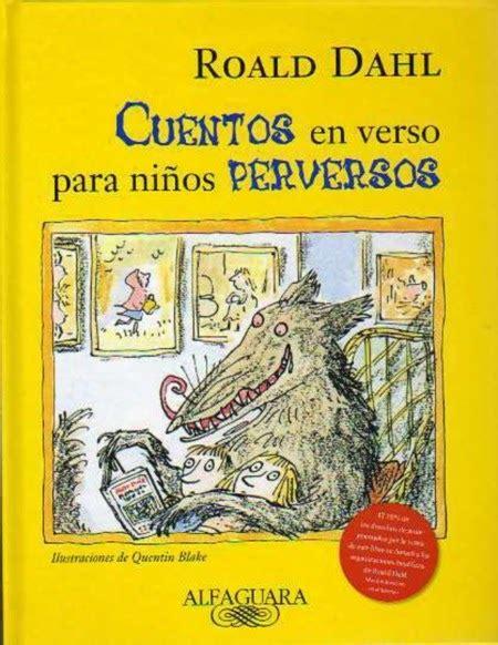 cuentos en verso para chicos y libros imperdible cuentos en verso para ni 241 os perversos