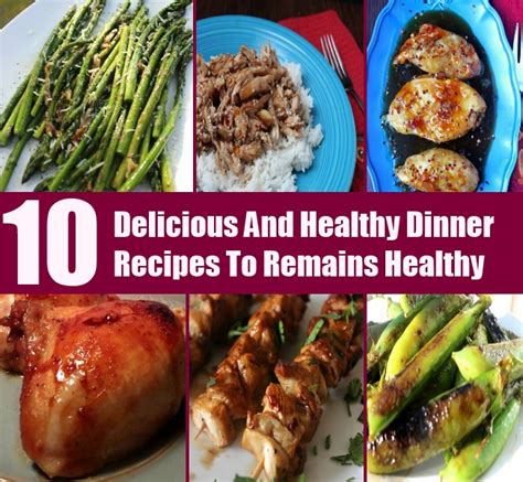 10 Tasty Meals For by 10 Delicious And Healthy Dinner Recipes To Remain Fit And