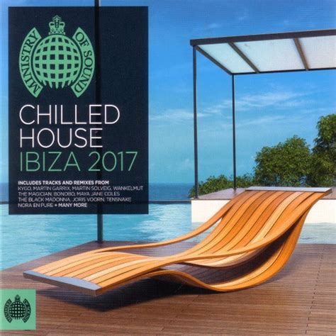 Chilled House Ibiza 2017 2cd 2017 Va Ministry Of Sound Chilled House Ibiza 2017 2cd