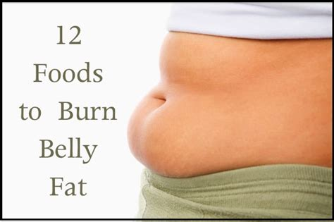 burn fats in your abs 12 foods to burn belly fat