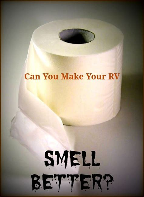 Can Detoxing Make Your Breath Smell by How Can I Make My Rv S Black Water Tank Smell Better